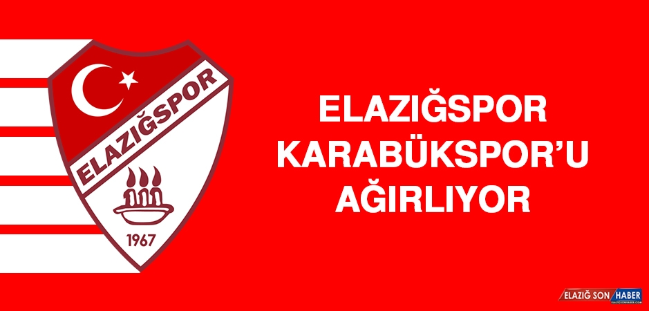Elazığspor, Karabükspor'u Ağırlıyor