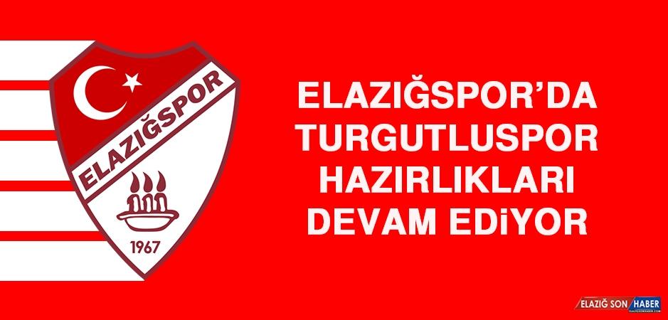 Elazığspor'da Turgutluspor Hazırlıkları Devam Ediyor