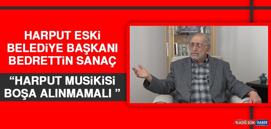 Harput Eski Belediye Başkanı Sanaç: Harput Musikisi Boşa Alınmamalı
