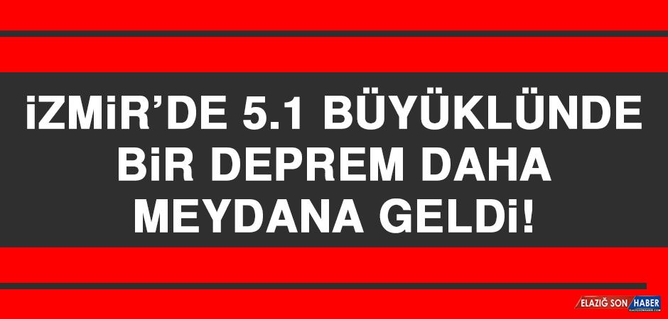 İzmir'de 5.1 Büyüklünde Bir Deprem Daha Meydana Geldi