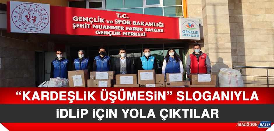 """""""Kardeşlik Üşümesin"""" Sloganıyla İdlip İçin Yola Çıktılar"""
