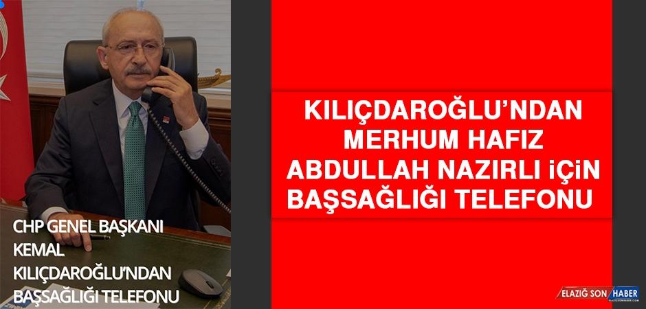 Kılıçdaroğlu'ndan Nazırlı İçin Başsağlığı Telefonu