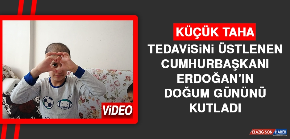 Küçük Taha, Tedavisini Üstlenen Cumhurbaşkanı Erdoğan'ın Doğum Gününü Kutladı