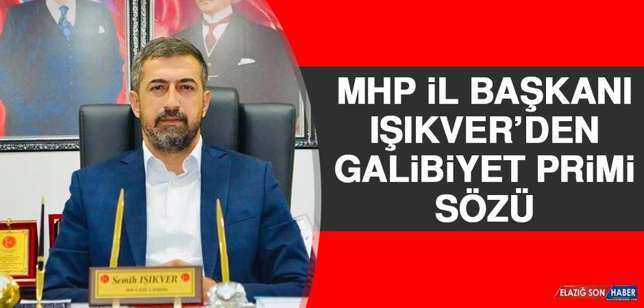 MHP İl Başkanı Işıkver'den Galibiyet Primi Sözü
