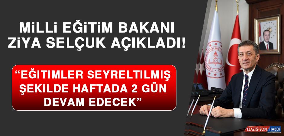 """Milli Eğitim Bakanı Ziya Selçuk Açıkladı! """"Eğitimler Seyreltilmiş Şekilde Haftada 2 Gün Devam Edecek"""""""