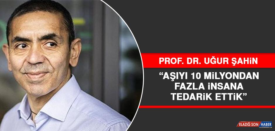 Prof. Dr. Şahin: Aşıyı 10 Milyondan Fazla İnsana Tedarik Ettik