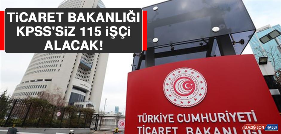 Ticaret Bakanlığı KPSS'siz 115 İşçi Alacak