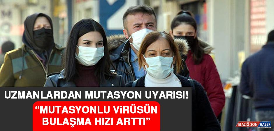 """Uzmanlardan Mutasyon Uyarısı! """"Mutasyonlu Virüsün Bulaşma Hızı Arttı"""""""