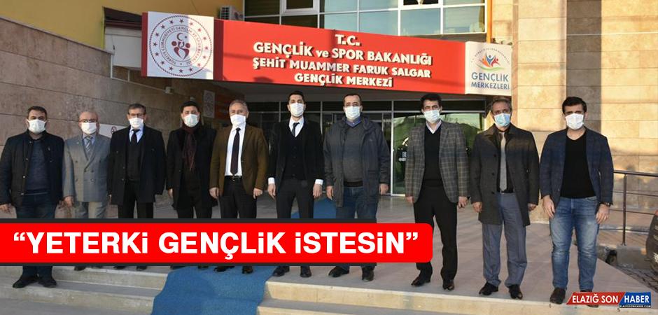 """""""YETERKİ GENÇLİK İSTESİN"""""""
