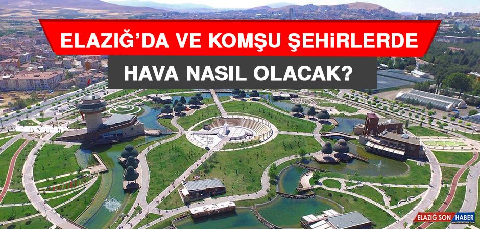 19 Mart'ta Elazığ'da Hava Durumu Nasıl Olacak?