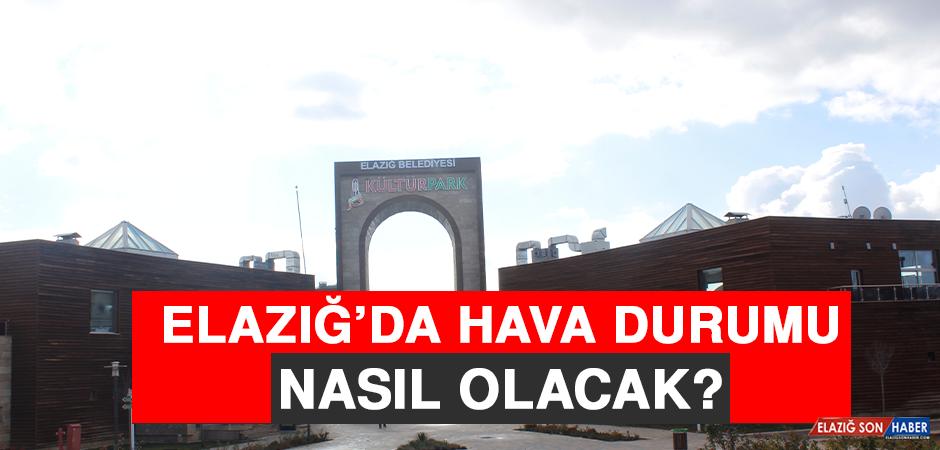 27 Mart'ta Elazığ'da Hava Durumu Nasıl Olacak?
