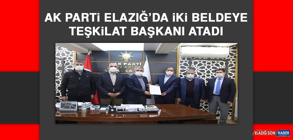 AK Parti Elazığ'da İki Beldeye Teşkilat Başkanı Atadı