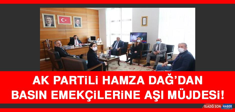 AK Partili Hamza Dağ'dan Basın Emekçilerine Aşı Müjdesi!