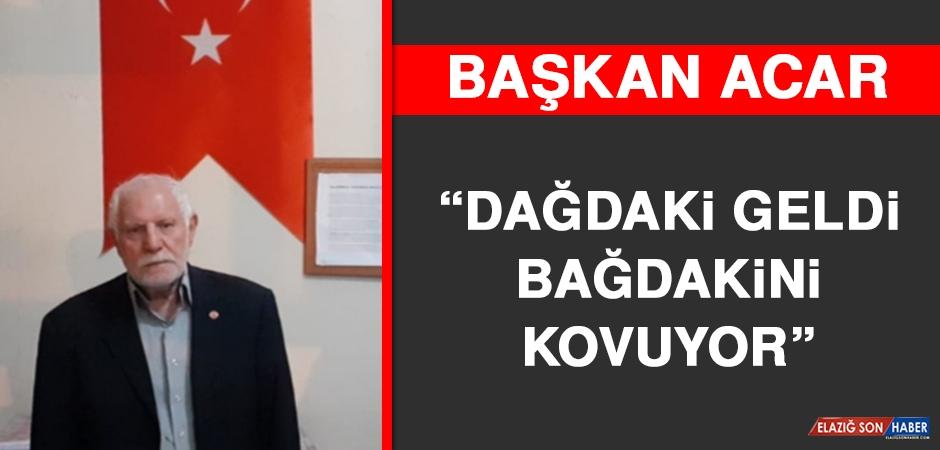 Başkan Acar: Dağdaki Geldi Bağdakini Kovuyor
