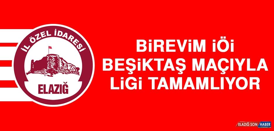 Birevim İÖİ, Beşiktaş Maçıyla Ligi Tamamlıyor