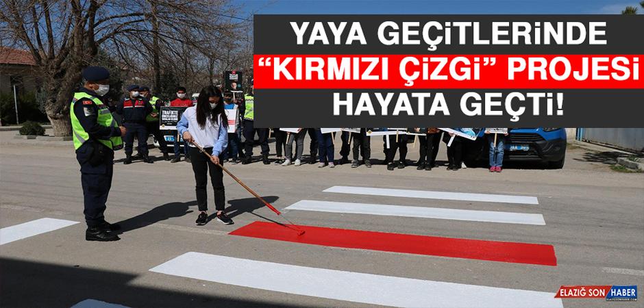 """Elazığ'da Yaya Geçitlerinde """"Kırmızı Çizgi"""" Projesi Hayata Geçti"""