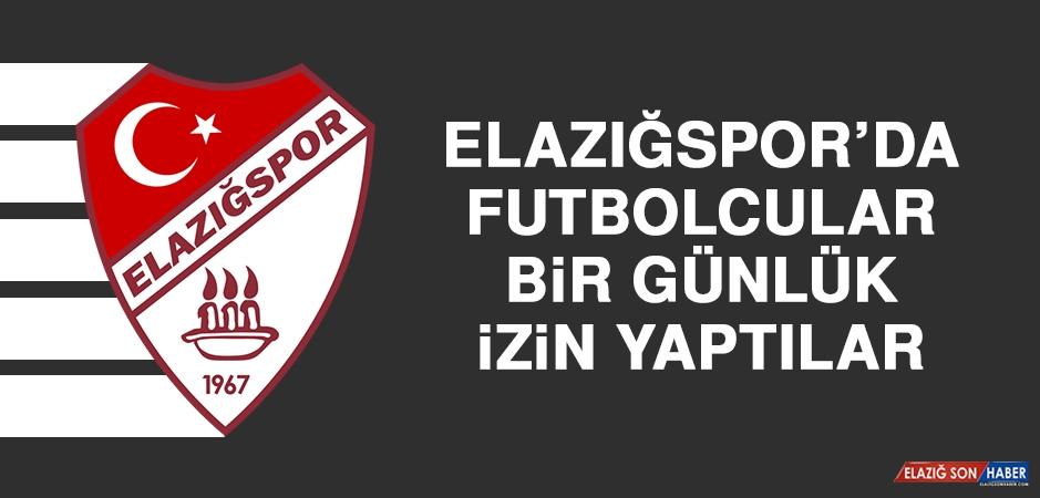 Elazığspor'da Futbolcular Bir Günlük İzin Yaptılar