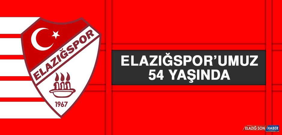 Elazığspor'umuz 54 Yaşında