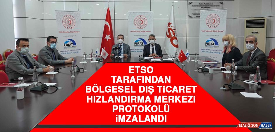 ETSO Tarafından Bölgesel Dış Ticaret Hızlandırma Merkezi Protokolü İmzalandı