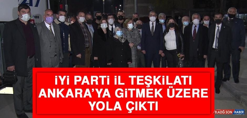 İYİ Parti İl Teşkilatı Ankara'ya Gitmek Üzere Yola Çıktı