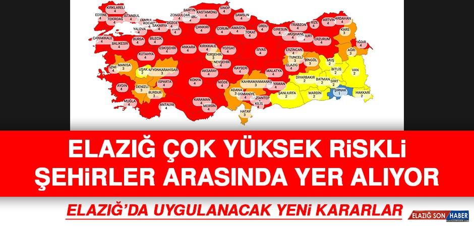 Kırmızıya Dönüşen Elazığ'da Uygulanacak Yeni Yasaklar!