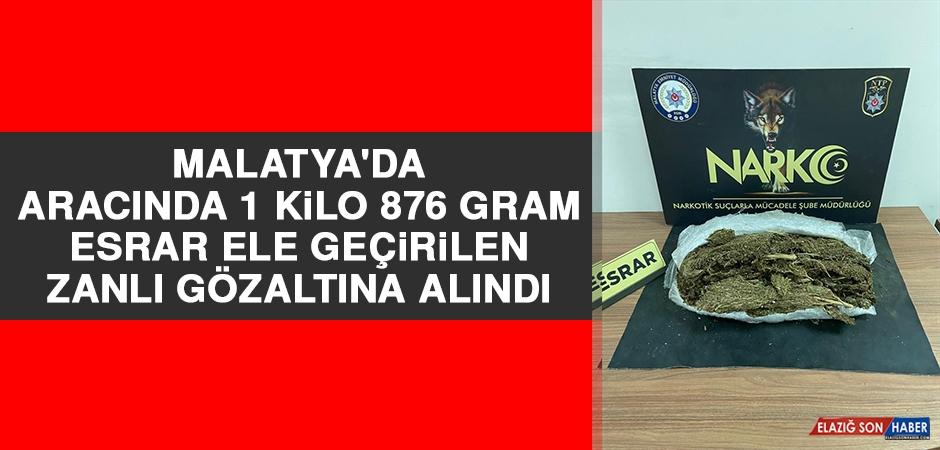 Malatya'da Aracında 1 Kilo 876 Gram Esrar Ele Geçirilen Zanlı Gözaltına Alındı