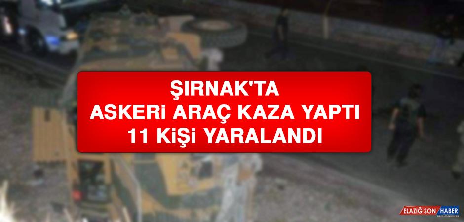 Şırnak'ta Askeri Araç Kaza Yaptı, 11 Kişi Yaralandı