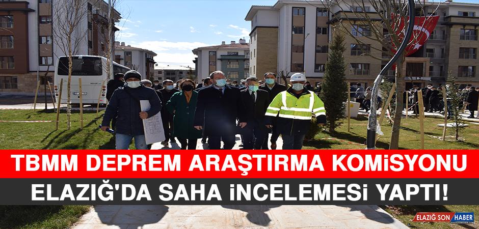 TBMM Deprem Araştırma Komisyonu, Elazığ'da Saha İncelemesi Yaptı