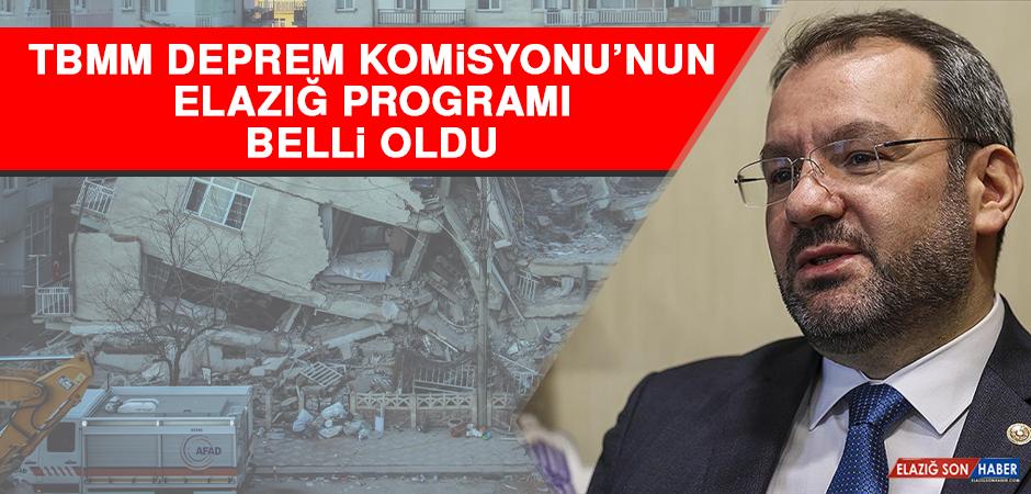 TBMM Deprem Komisyonu'nun Elazığ Programı Belli Oldu