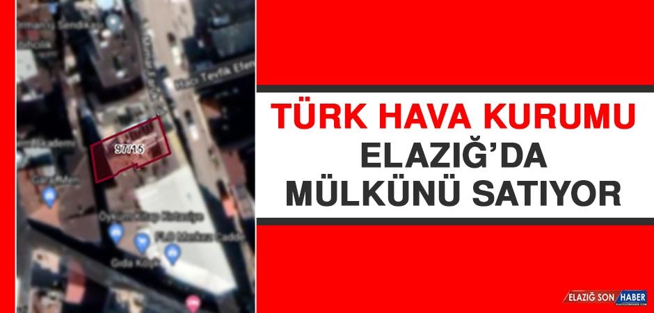 Türk Hava Kurumu Elazığ'da Mülkünü Satıyor