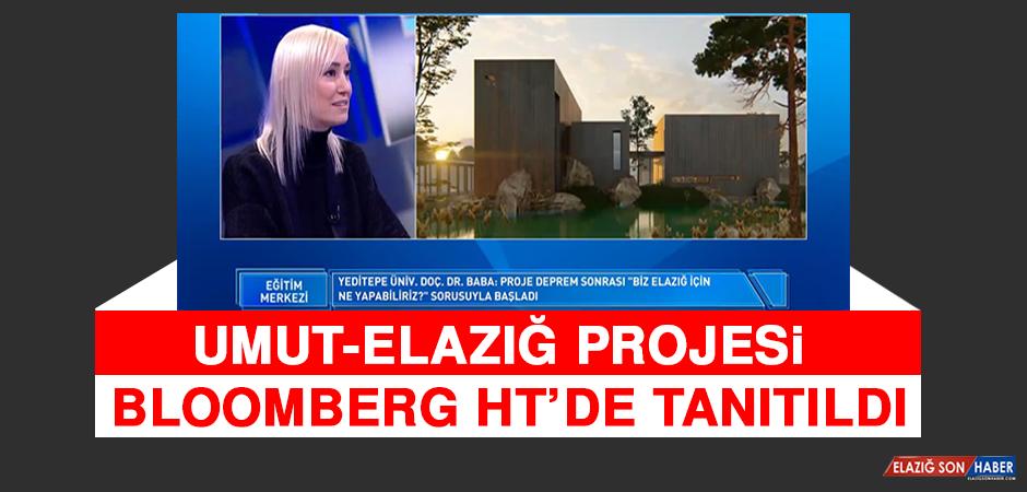 Umut-Elazığ Projesi Bloomberg Ht'de Tanıtıldı