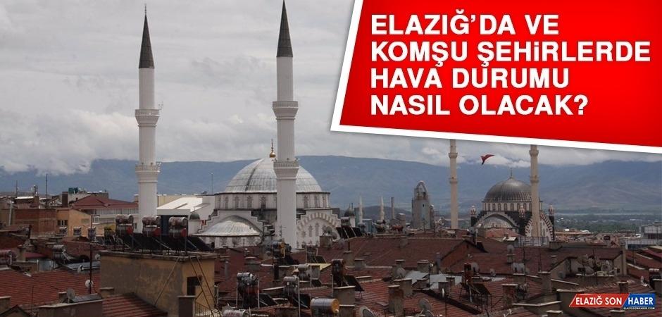 20 Nisan'da Elazığ'da Hava Durumu Nasıl Olacak?