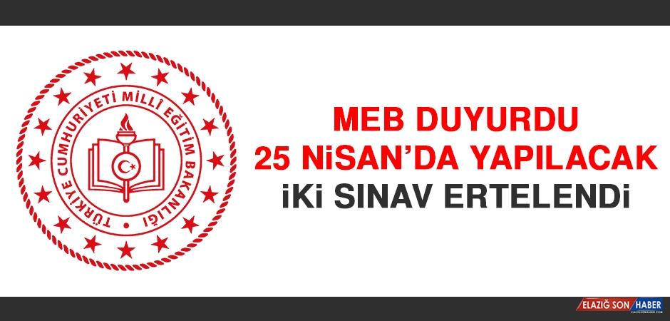 25 Nisan'da Yapılacak Sınavlar Ertelendi