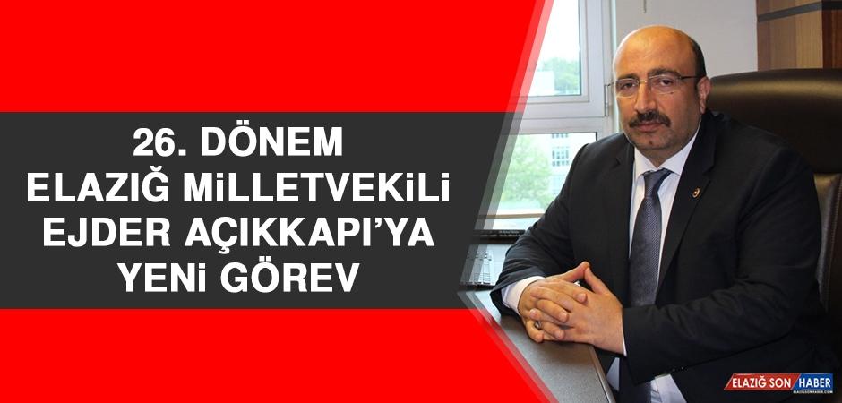 26. Dönem Elazığ Milletvekili Ejder Açıkkapı'ya Yeni Görev
