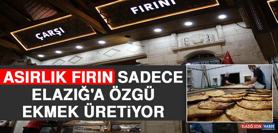 Asırlık Fırın, Sadece Elazığ'a Özgü 'Yağlı' ve 'Peynirli' Ekmek Üretiyor