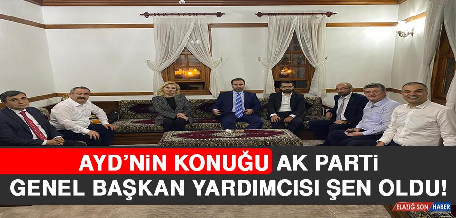 AYD'nin konuğu AK Parti Genel Başkan Yardımcısı Şen Oldu