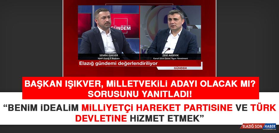 Başkan Işıkver, Milletvekili Adayı Olacak Mı? Sorusunu Yanıtladı!