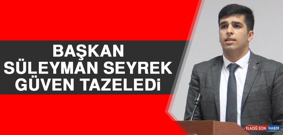 Başkan Süleyman Deniz Zeyrek Güven Tazeledi