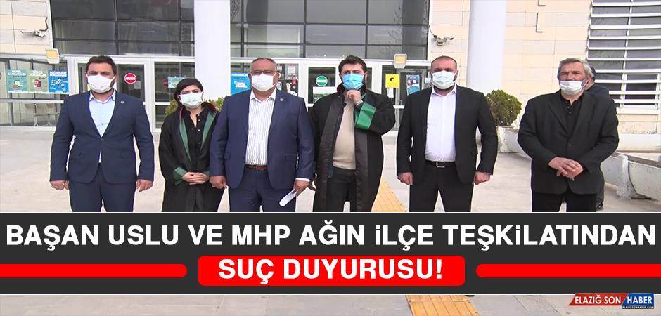 Başkan Uslu ve MHP Ağın İlçe Teşkilatından Suç Duyurusu