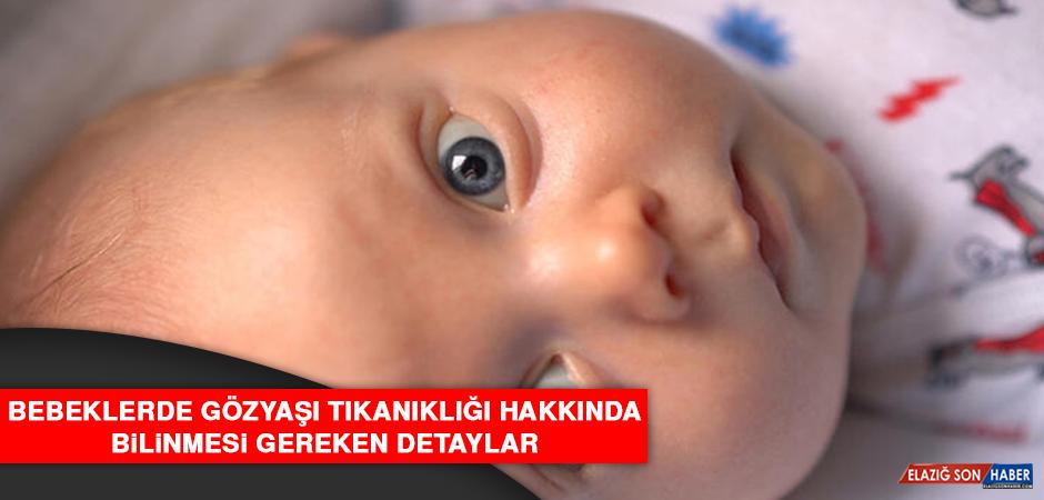 Bebeklerde Gözyaşı Tıkanıklığı Hakkında Bilinmesi Gereken Detaylar