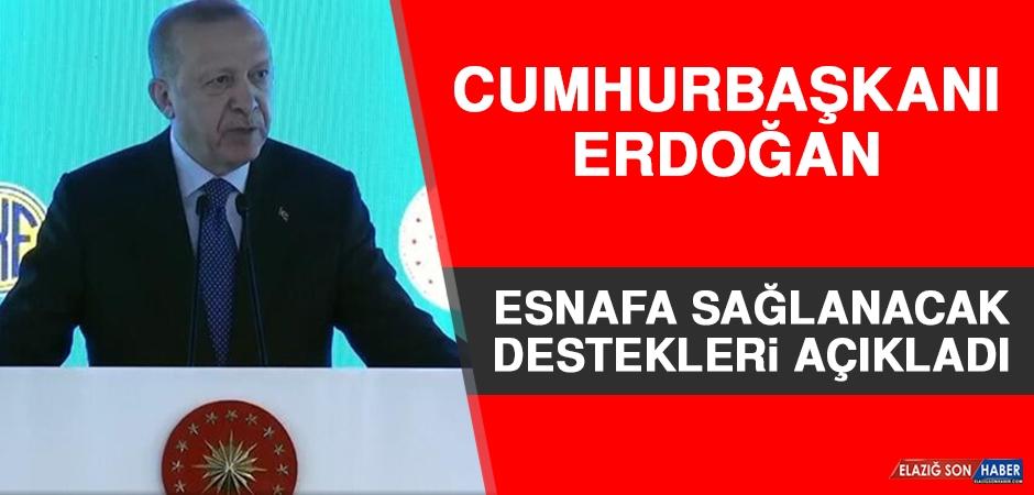 Cumhurbaşkanı Erdoğan Esnafa Sağlanacak Destekleri Açıkladı