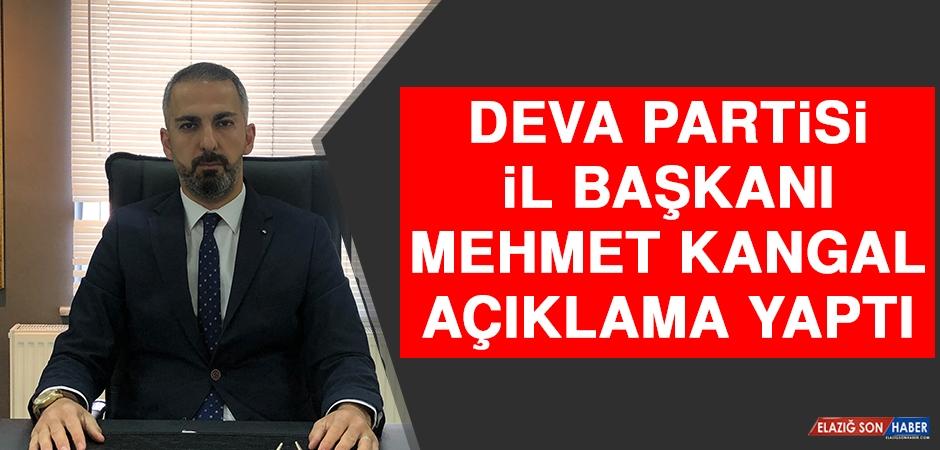 Deva Partisi İl Başkanı Mehmet Kangal Açıklama Yaptı