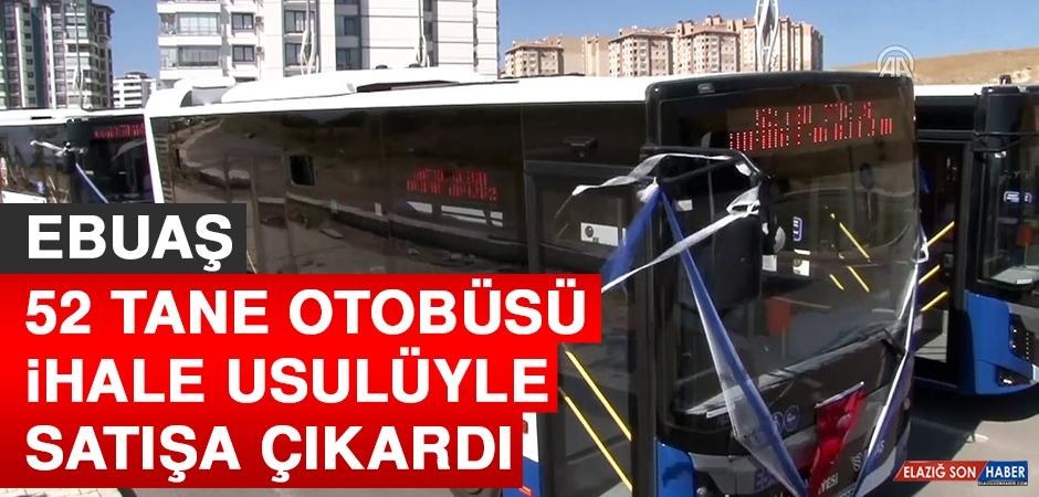 EBUAŞ 52 Tane Otobüsü İhale Usulüyle Satışa Çıkardı