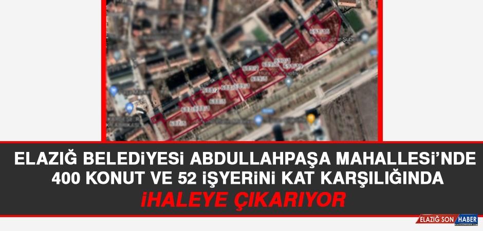Elazığ Belediyesi Abdullahpaşa Mahallesi'nde Konut ve İşyerlerini Kat Karşılığında İhaleye Çıkarıyor