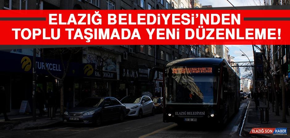 Elazığ Belediyesi'nden Toplu Taşımada Yeni Düzenleme!