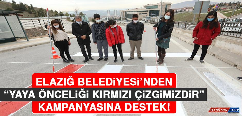 """Elazığ Belediyesi'nden """"Yaya Önceliği Kırmızı Çizgimizdir"""" Kampanyasına Destek"""