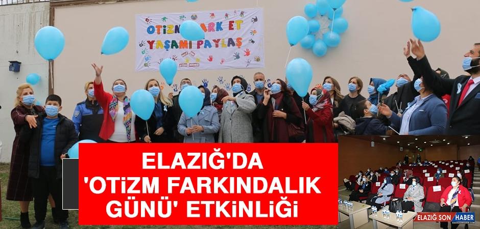 Elazığ'da 'Otizm Farkındalık Günü' Etkinliği
