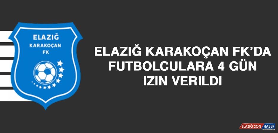 Elazığ Karakoçan FK'da Futbolculara 4 Gün İzin Verildi