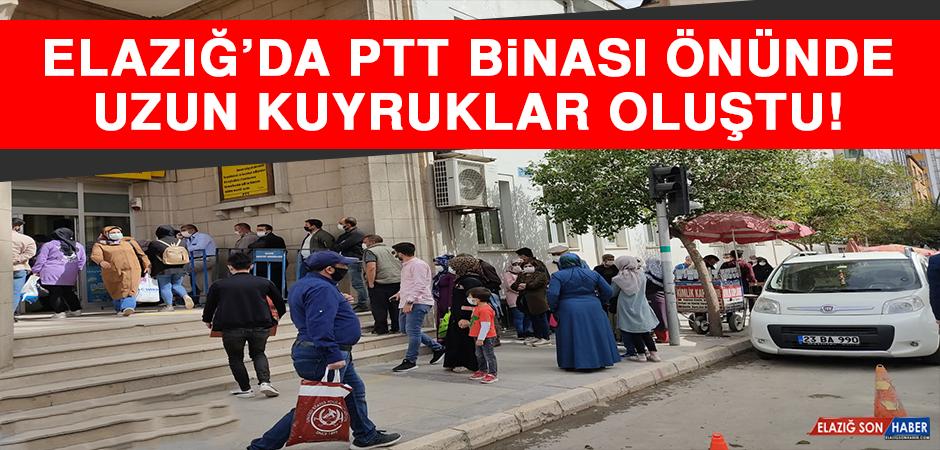 Elazığ'da PTT Binası Önünde Uzun Kuyruklar Oluştu!