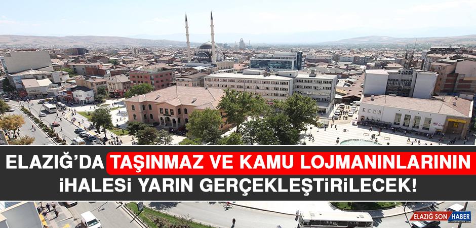 Elazığ'da Taşınmaz ve Kamu Lojmanlarının İhalesi Yarın Gerçekleştirecek!